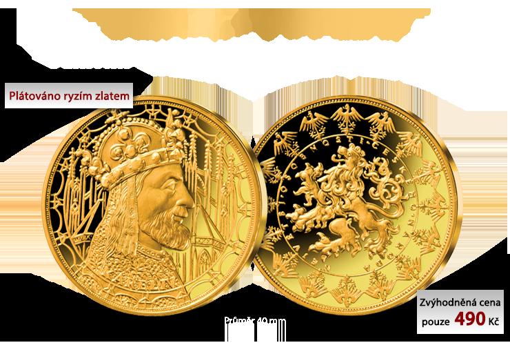 Karel IV. uctěn ryzím zlatem